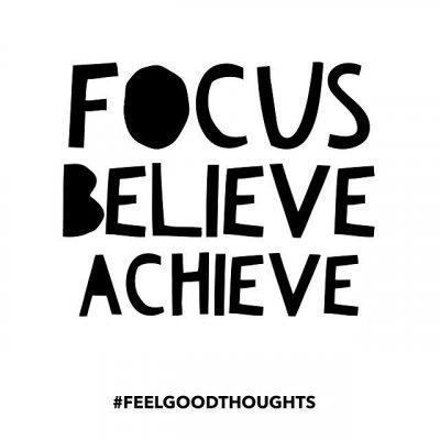 focus believe achieve