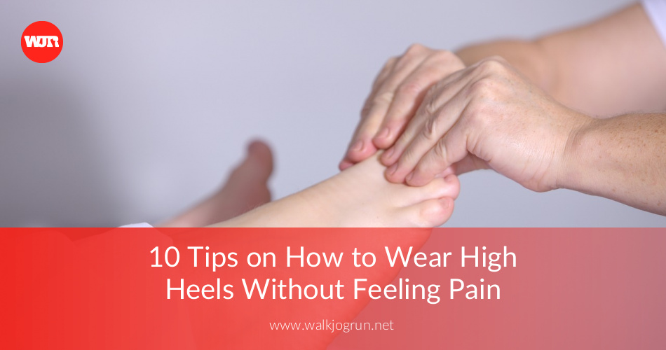 10 Expert Tips On How To Wear High Heels The Painless Way