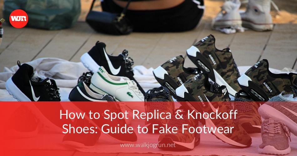 Replica & Knockoff Shoes: Guide to Fake Footwear in 2019 | WalkJogRun
