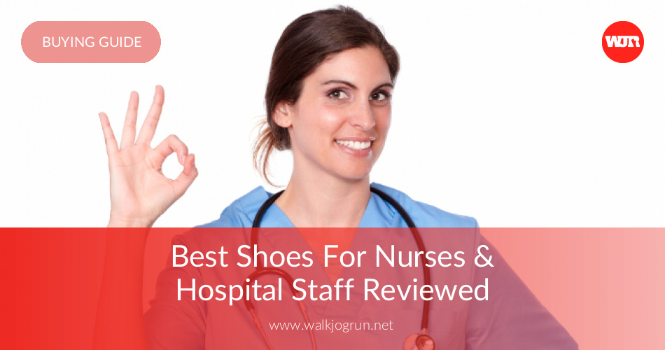 10 Best Shoes for Nurses Reviewed & Rated in 2019 | WalkJogRun