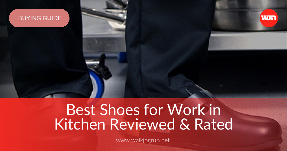 10 Best Kitchen Shoes Reviewed & Rated in 2019 | WalkJogRun
