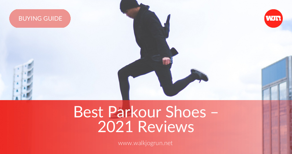 Best Parkour Shoes Reviewed Compared Amp Tested In 2017