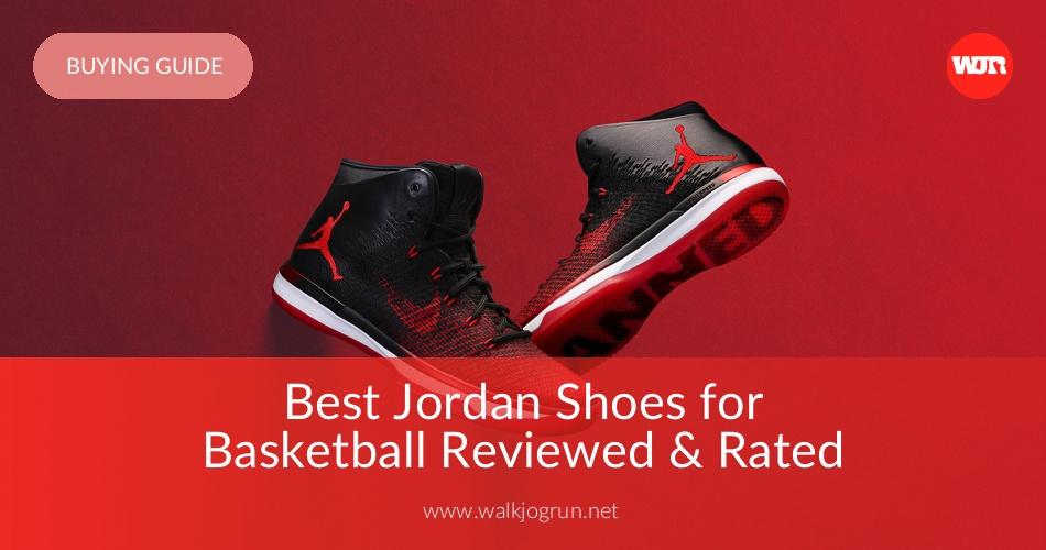 57f380adb18 10 Best Jordan Shoes Reviewed & Rated in 2019 | WalkJogRun