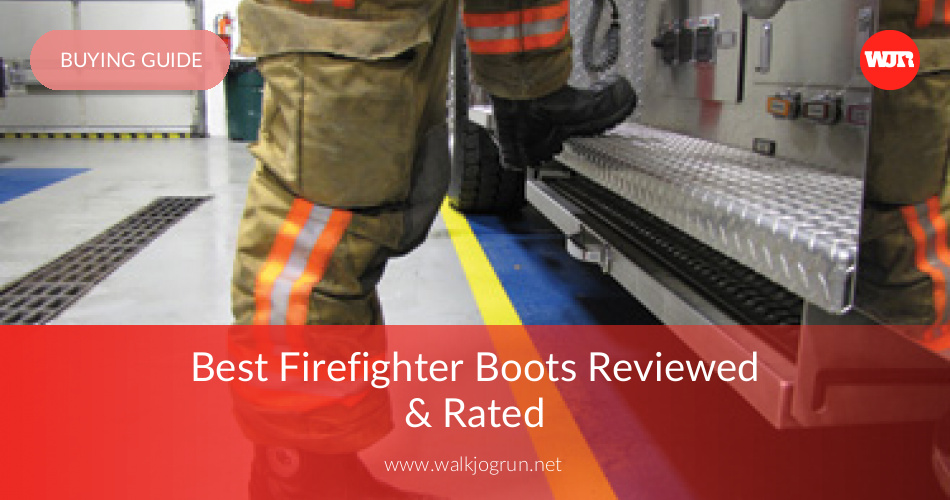 10 Best Firefighter Boots Reviewed & Rated in 2019 | WalkJogRun