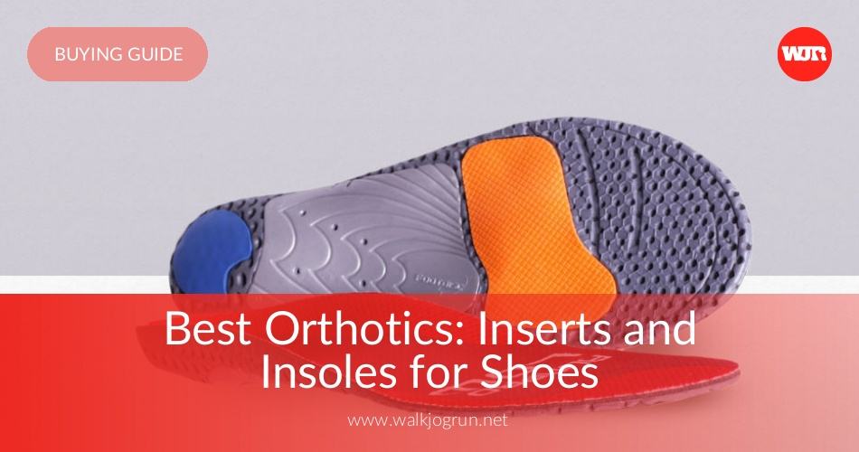 10 Best Shoe Insoles Reviewed & Compared in 2018