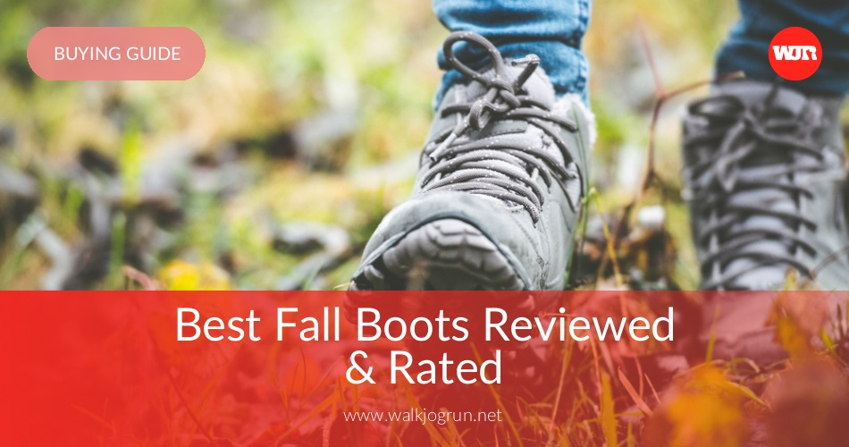 a6ddc5d3beb 10 Best Fall Boots Reviewed & Rated in 2019 | WalkJogRun