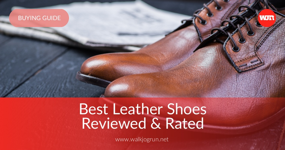 Shoes Reviewedamp; In Rated Best 2019Walkjogrun 10 Leather kZTOuXiP