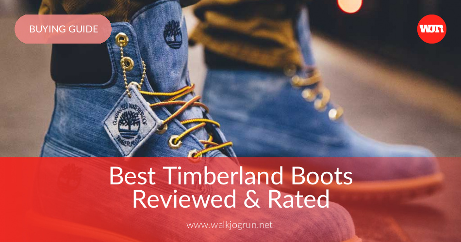 10 Best Timberland Boots Review & Buying Guide | WalkJogRun