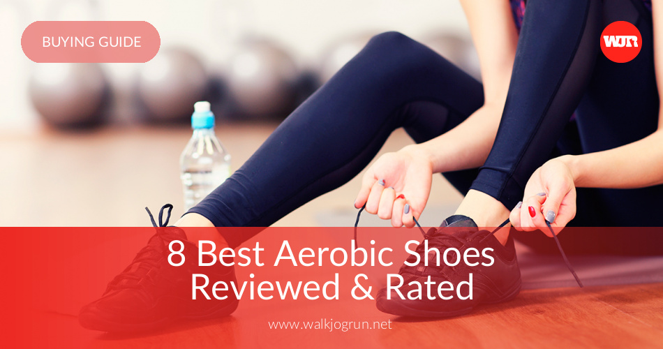 10 Best Aerobic Shoes Reviewed & Rated in 2019 | WalkJogRun