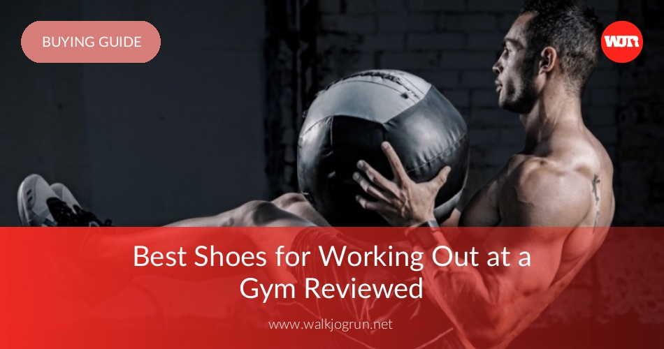 d502a27e79b1 10 Best Gym Shoes Reviewed   Rated in 2019