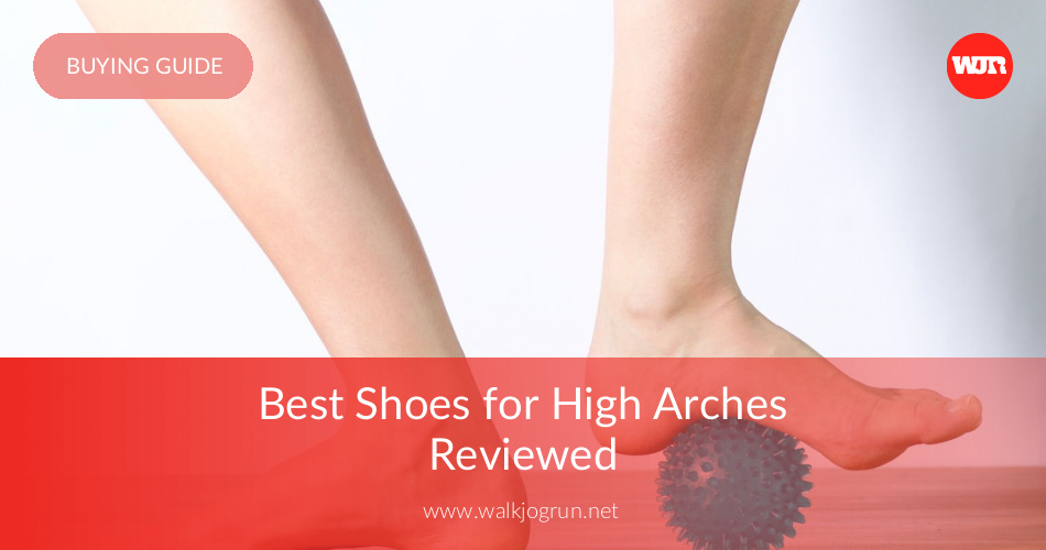 10 best shoes for high arches reviewed for support in 2018