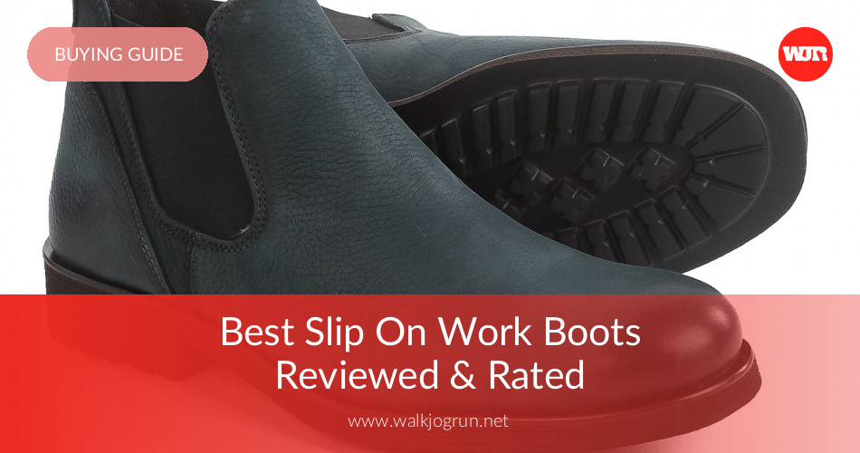 ab3dca49511 10 Best Slip On Work Boots Reviewed & Rated in 2019   WalkJogRun