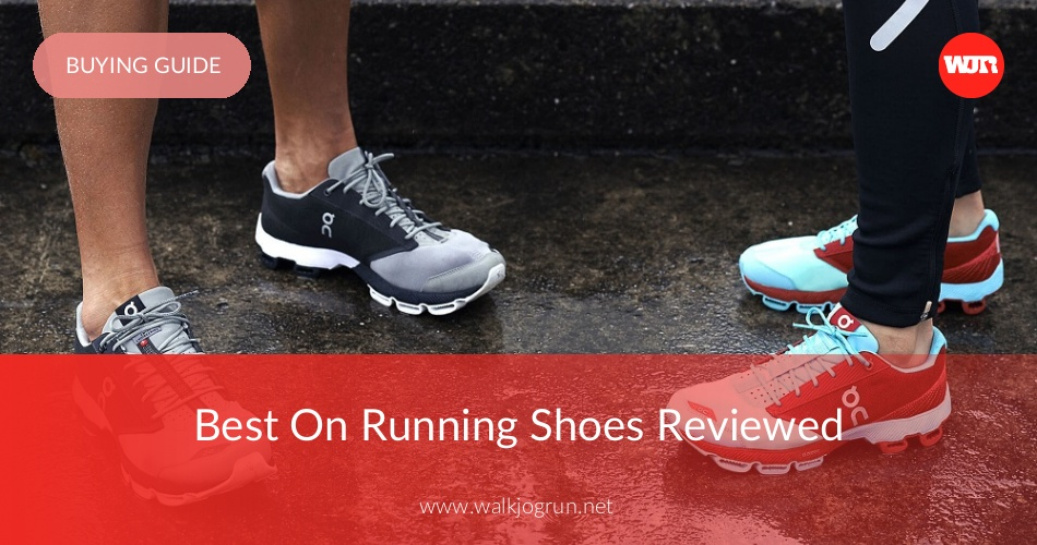 d34720713f53e 10 Best On Running Shoes Reviewed & Rated in 2019 | WalkJogRun