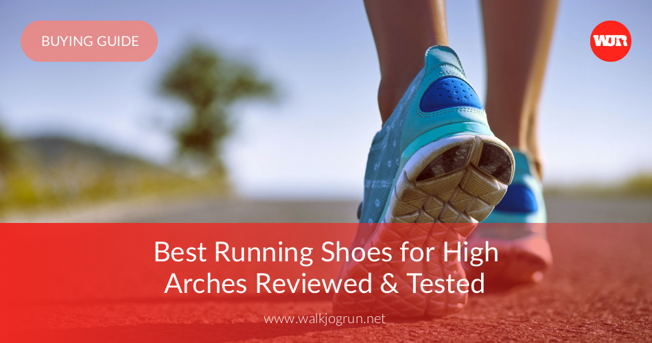 10 Best Running Shoes For High Arches Reviewed In 2017