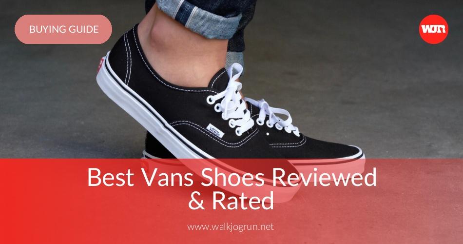 cd589736a6 10 Best Vans Shoes Reviewed & Rated in 2019   WalkJogRun