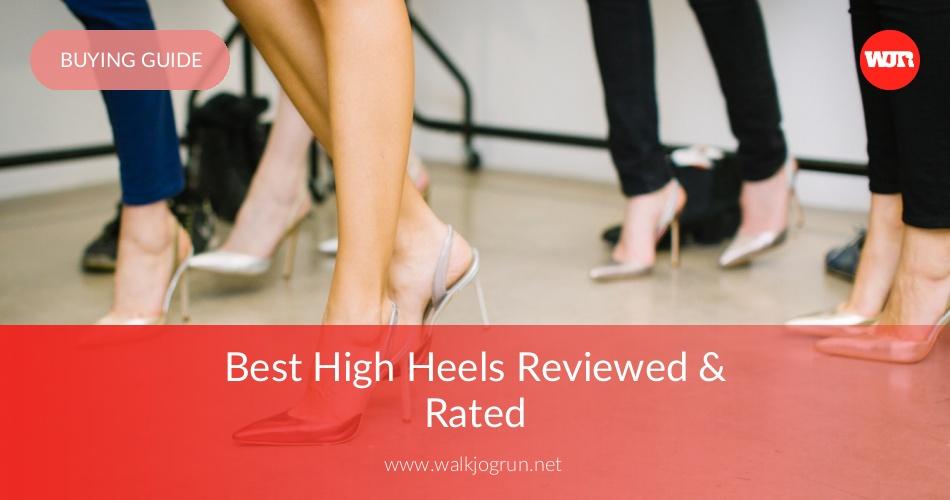 dd0899ca67c 10 Best High Heels Reviewed & Rated in 2019 | WalkJogRun
