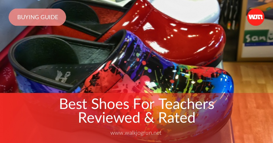 3e7fbad7d7 10 Best Shoes for Teachers Reviewed & Rated in 2019 | WalkJogRun