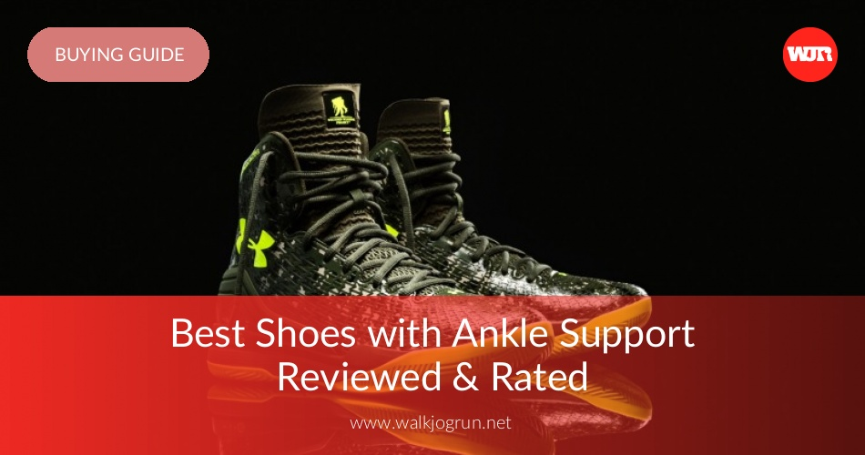 Ankle Support Shoes >> 10 Best Shoes For Ankle Support Reviewed Rated In 2019 Walkjogrun