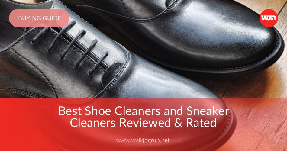 10 Best Shoe Cleaners Reviewed & Rated in 2019 | WalkJogRun