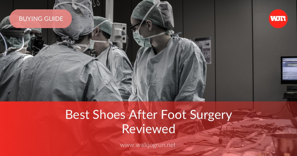 Best Shoes After Foot Surgery Reviewed & Rated - WalkJogRun