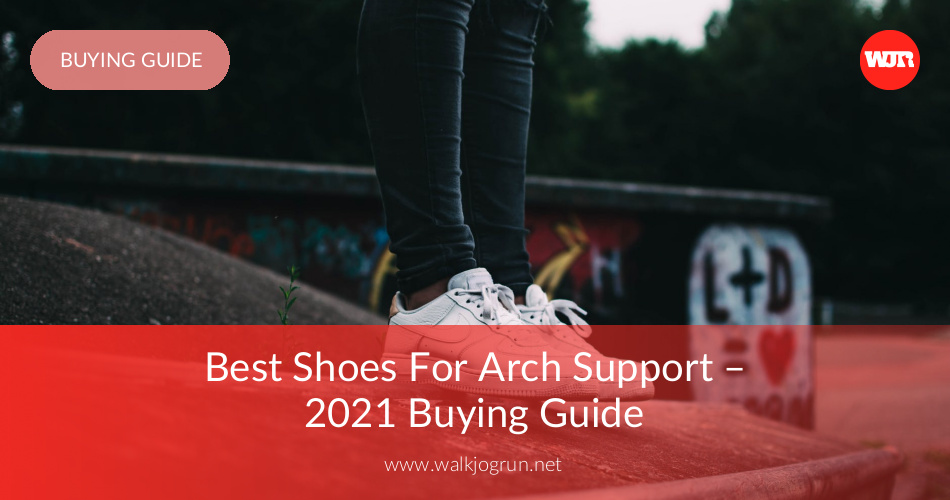 b7bc8a6598fa3 10 Best Sneakers for Arch Support Reviewed - WalkJogRun