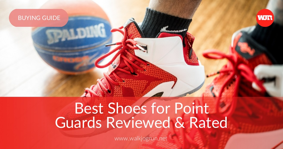 Best Basketball Shoes 2019 For Guards