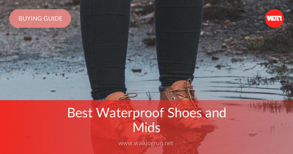 8cfbc7a8ec7 10 Best Waterproof Shoes and Mids Reviewed in 2019 | WalkJogRun