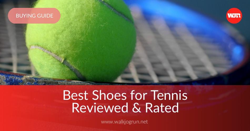 10 Best Tennis Shoes Reviewed & Rated in 2019 | WalkJogRun