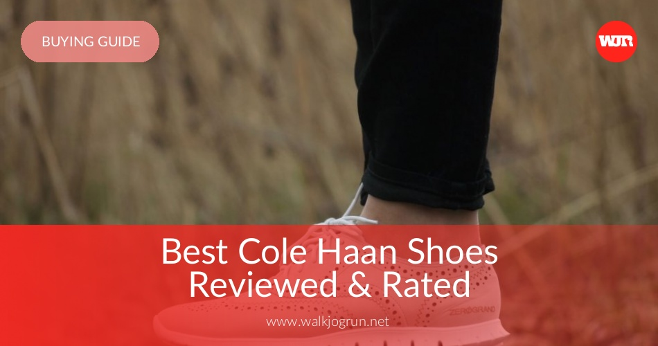 8b0df6409 10 Best Cole Haan Shoes Reviewed   Rated in 2019