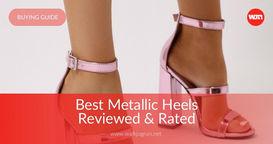 5b1342b1415 10 Best Metallic Heels Reviewed   Rated in 2019