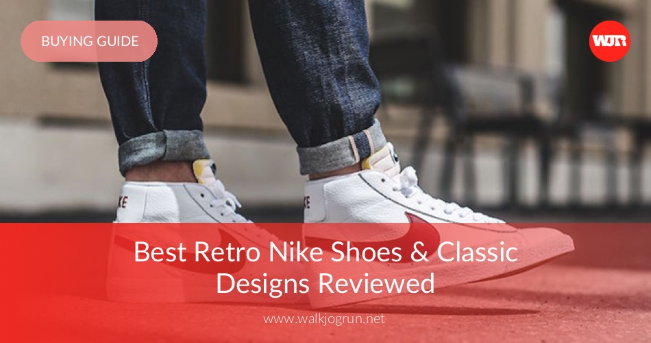 info for 643f4 b77a9 Best Nike Retro Shoes Reviewed   Rated in 2019   WalkJogRun