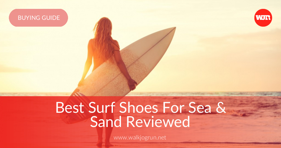 ab41a941a7 10 Best Surf Shoes Reviewed & Rated in 2019 | WalkJogRun