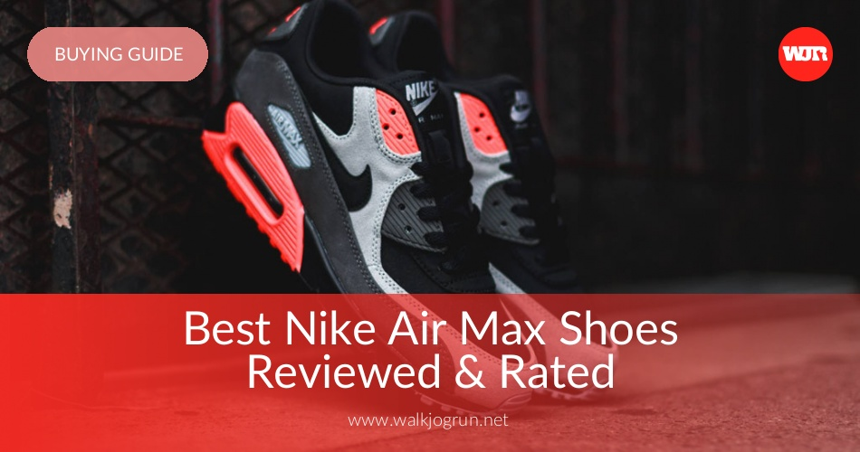 official photos a7edf 82f71 10 Best Nike Air Max Shoes Reviewed   Rated in 2019   WalkJogRun