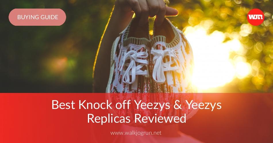 on sale cade2 61c20 10 Best Fake Yeezys in 2019 | Best Yeezy Replicas | WalkJogRun