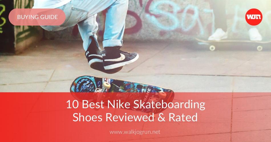 84da9a7915ae 10 Best Nike Skateboarding Shoes Reviewed   Rated - WalkJogRun
