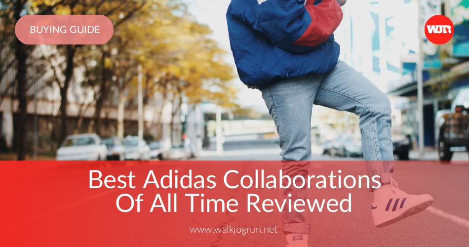 60213cef2 10 Best Adidas Collaborations Reviewed   Rated in 2019