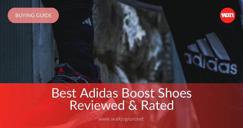 10 Best Adidas Boost Shoes Reviewed & Rated in 2019 | WalkJogRun