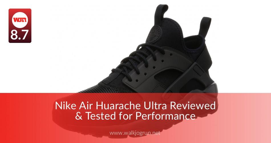 43cfe8ff29a8 Nike Air Huarache Ultra Reviewed   Tested for Performance - WalkJogRun