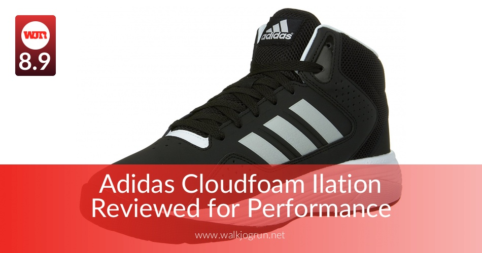 6bc820047eb Adidas Cloudfoam Ilation Reviewed for Performance - WalkJogRun