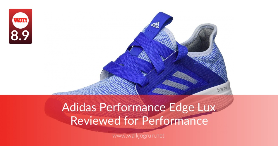 af59c9416001a Adidas Performance Edge Lux Reviewed for Performance - WalkJogRun
